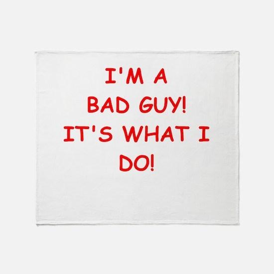 bad guy Throw Blanket