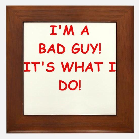 bad guy Framed Tile