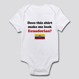 Make Me Look Ecuadorian Infant Bodysuit
