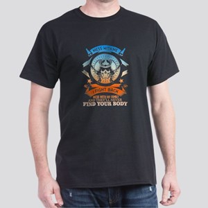 Messing With Me I Fight Back T Shirt T-Shirt