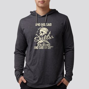 God Said Let There Be Sailors Long Sleeve T-Shirt