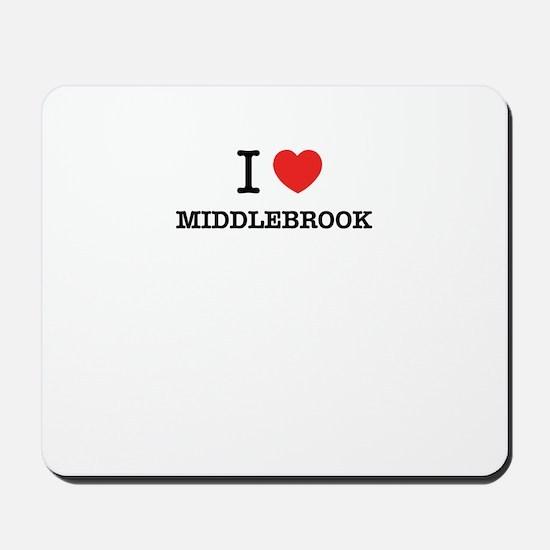 I Love MIDDLEBROOK Mousepad