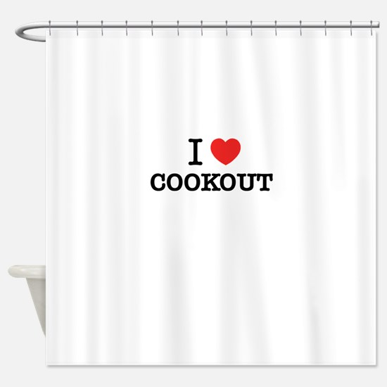I Love COOKOUT Shower Curtain