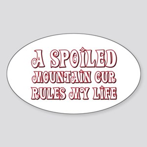 Spoiled Mountain Cur Oval Sticker