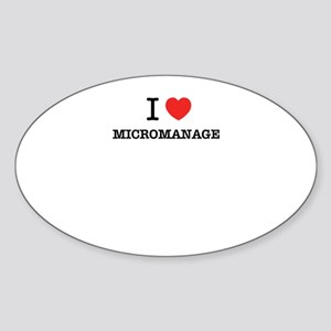 I Love MICROMANAGE Sticker