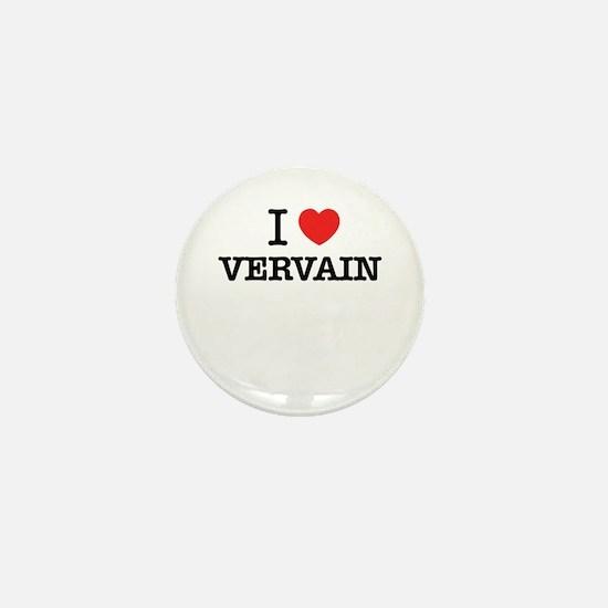 I Love VERVAIN Mini Button