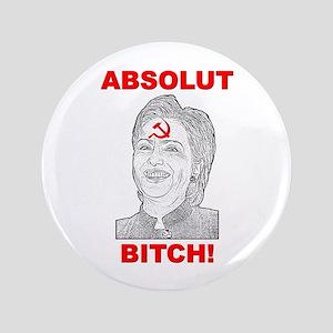 """""""Absolut Bitch: Hillary Clinton"""" Button"""