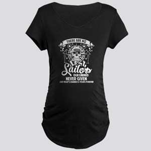 There Are No Ex Sailors T Shirt Maternity T-Shirt