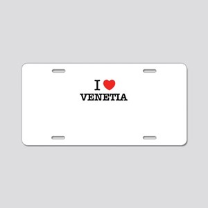 I Love VENETIA Aluminum License Plate