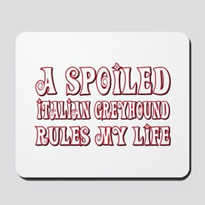 Spoiled Greyhound Mousepad
