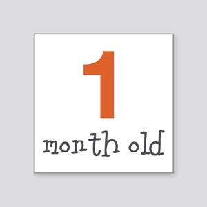 "1 Month Old Square Sticker 3"" x 3"""