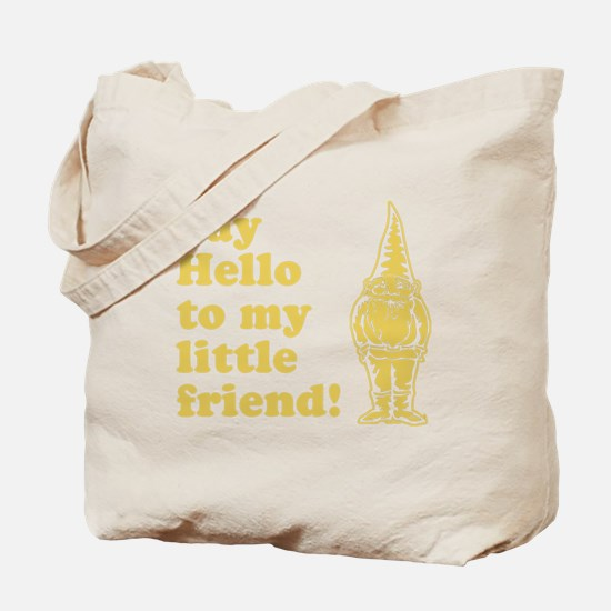 Say Hello to My Little Friend Tote Bag