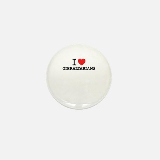 I Love GIBRALTARIANS Mini Button