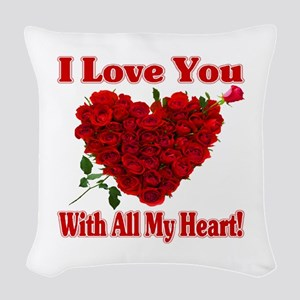 I Love You With All My Heart! Woven Throw Pillow