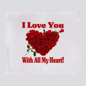 I Love You With All My Heart! Throw Blanket