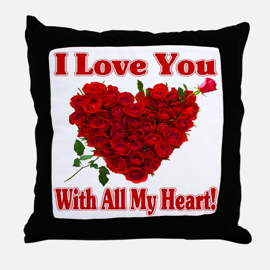 I Love You With All My Heart! Throw Pillow