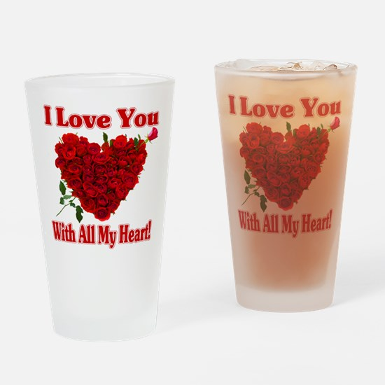 I Love You With All My Heart! Drinking Glass