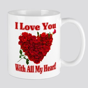 I Love You With All My Heart! Mugs