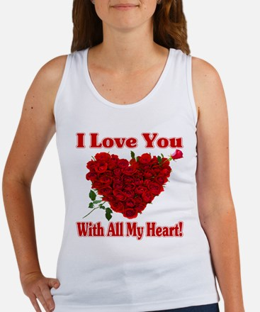 I Love You With All My Heart! Tank Top