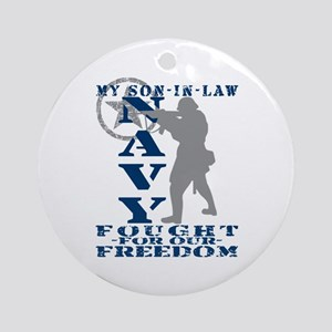 Son-n-Law Fought Freedom - NAVY Ornament (Round)