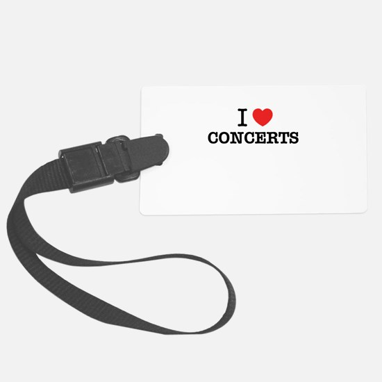 I Love CONCERTS Luggage Tag