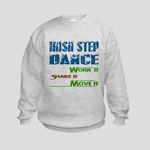 Irish Step dance, Work it,Share it Kids Sweatshirt