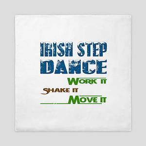 Irish Step dance, Work it,Share it, Mo Queen Duvet