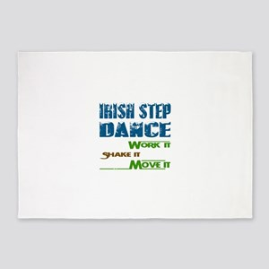 Irish Step dance, Work it,Share it, 5'x7'Area Rug