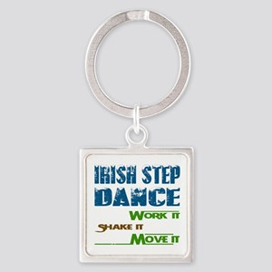 Irish Step dance, Work it,Share it Square Keychain