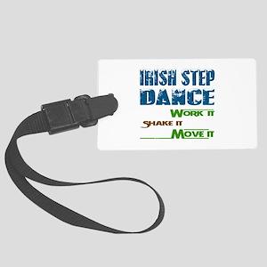 Irish Step dance, Work it,Share Large Luggage Tag