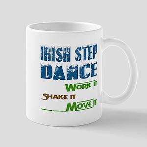 Irish Step dance, Work it,Share 11 oz Ceramic Mug