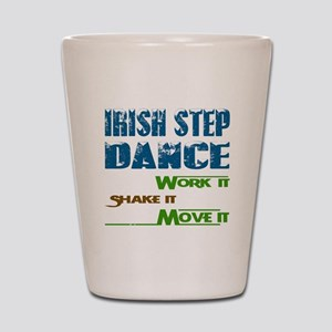 Irish Step dance, Work it,Share it, Mov Shot Glass