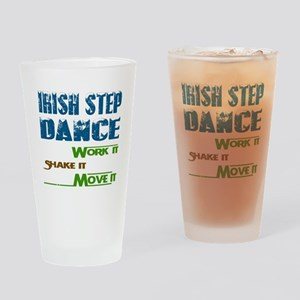 Irish Step dance, Work it,Share it, Drinking Glass