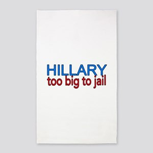 Hillary to big to jail Area Rug