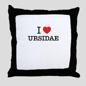 I Love URSIDAE Throw Pillow