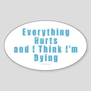 Everything Hurts Sticker