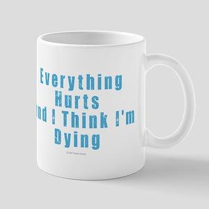 Everything Hurts Mugs