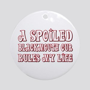 Spoiled Blackmouth Cur Ornament (Round)