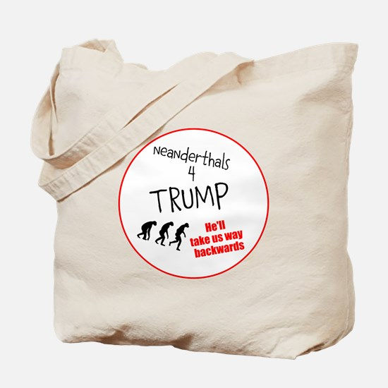 Neanderthals 4 Trump Tote Bag