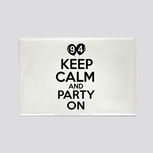 94 Keep Calm And Party On Birthda Rectangle Magnet