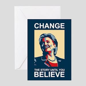 HILLARY CHANGE-BELIEVE Greeting Card