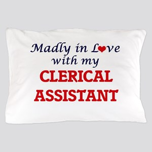 Madly in love with my Clerical Assista Pillow Case