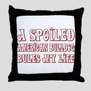 Spoiled Bulldog Throw Pillow