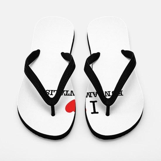 I Love FUNDAMENTALIST Flip Flops