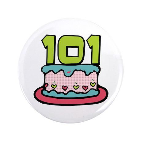 """101st Birthday Cake 3.5"""" Button"""