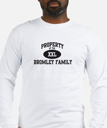Property of Bromley Family Long Sleeve T-Shirt