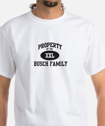 Property of Busch Family White T-Shirt
