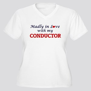Madly in love with my Conductor Plus Size T-Shirt