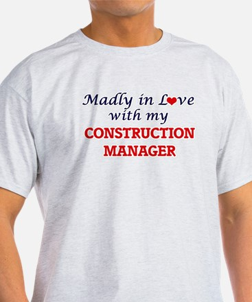 Madly in love with my Construction Manager T-Shirt