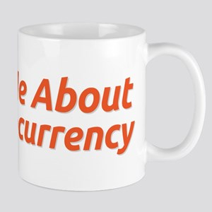 Ask Me About Cryptocurrency Mugs